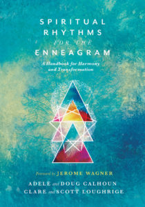 Spiritual Rhythms for the Enneagram by Adele and Doug Calhoun and Clare and Scott Loughridge