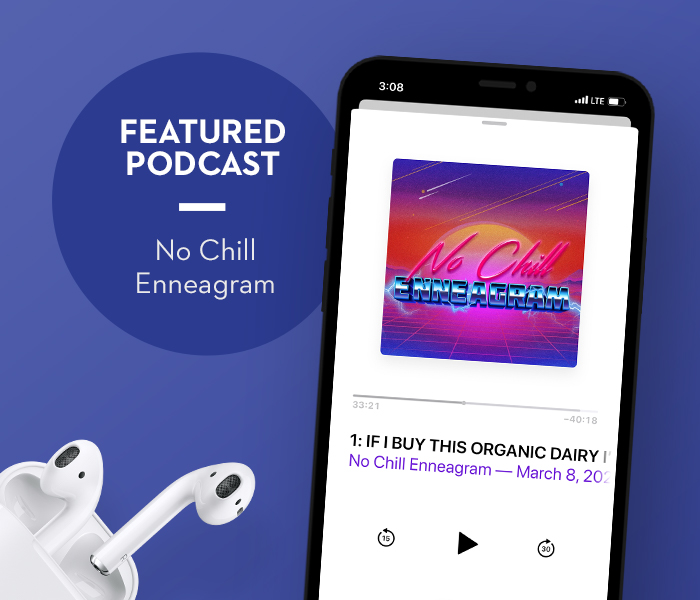 Featured Podcast No Chill Enneagram