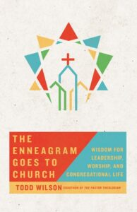 The Enneagram Goes to Church by Todd Wilson