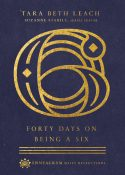 Forty Days on Being a Six